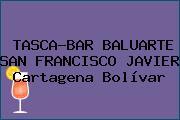 TASCA-BAR BALUARTE SAN FRANCISCO JAVIER Cartagena Bolívar