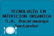 TECNOLOGÍA EN NÚTRICION ORGANICA S.A. Bucaramanga Santander