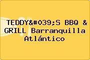 TEDDY'S BBQ & GRILL Barranquilla Atlántico