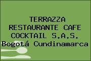 TERRAZZA RESTAURANTE CAFE COCKTAIL S.A.S. Bogotá Cundinamarca