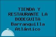 TIENDA Y RESTAURANTE LA BODEGUITA Barranquilla Atlántico