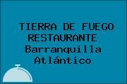 TIERRA DE FUEGO RESTAURANTE Barranquilla Atlántico