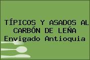 TÍPICOS Y ASADOS AL CARBÓN DE LEÑA Envigado Antioquia