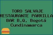 TORO SALVAJE RESTAURANTE PARRILLA BAR B.Q. Bogotá Cundinamarca