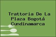 Trattoria De La Plaza Bogotá Cundinamarca