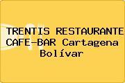 TRENTIS RESTAURANTE CAFE-BAR Cartagena Bolívar
