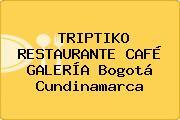 TRIPTIKO RESTAURANTE CAFÉ GALERÍA Bogotá Cundinamarca
