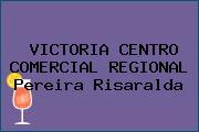 VICTORIA CENTRO COMERCIAL REGIONAL Pereira Risaralda