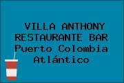 VILLA ANTHONY RESTAURANTE BAR Puerto Colombia Atlántico