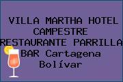 VILLA MARTHA HOTEL CAMPESTRE RESTAURANTE PARRILLA BAR Cartagena Bolívar