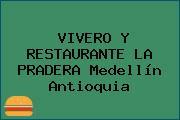 VIVERO Y RESTAURANTE LA PRADERA Medellín Antioquia