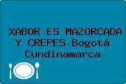 XABOR ES MAZORCADA Y CREPES Bogotá Cundinamarca