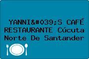 YANNI'S CAFÉ RESTAURANTE Cúcuta Norte De Santander
