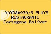 YAYO'S PLAYS RESTAURANTE Cartagena Bolívar