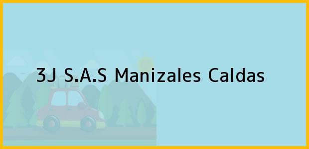 Teléfono, Dirección y otros datos de contacto para 3J S.A.S, Manizales, Caldas, Colombia