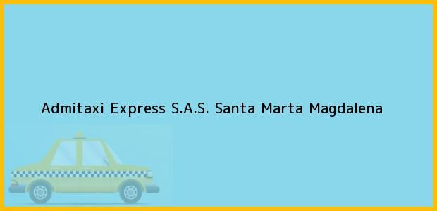 Teléfono, Dirección y otros datos de contacto para Admitaxi Express S.A.S., Santa Marta, Magdalena, Colombia
