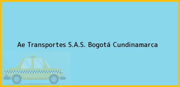 Teléfono, Dirección y otros datos de contacto para Ae Transportes S.A.S., Bogotá, Cundinamarca, Colombia