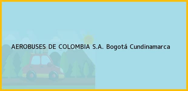 Teléfono, Dirección y otros datos de contacto para AEROBUSES DE COLOMBIA S.A., Bogotá, Cundinamarca, Colombia