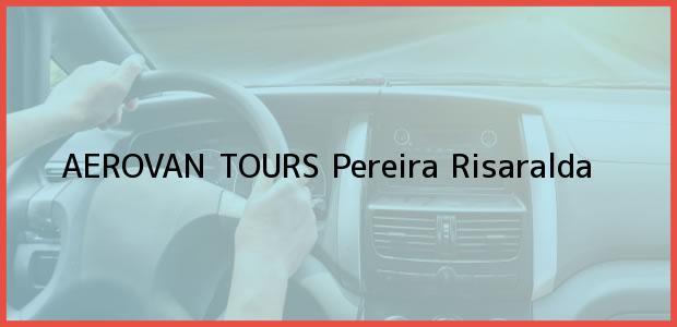Teléfono, Dirección y otros datos de contacto para AEROVAN TOURS, Pereira, Risaralda, Colombia
