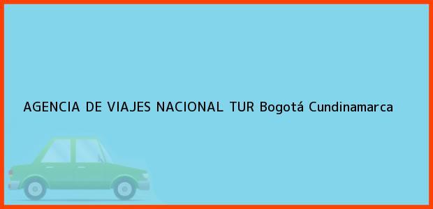 Teléfono, Dirección y otros datos de contacto para AGENCIA DE VIAJES NACIONAL TUR, Bogotá, Cundinamarca, Colombia