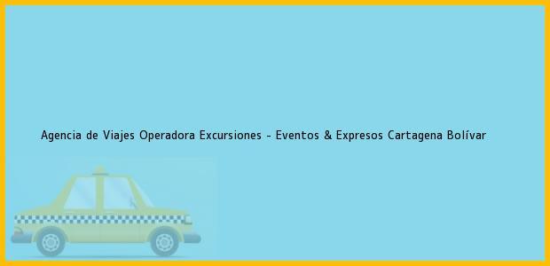 Teléfono, Dirección y otros datos de contacto para Agencia de Viajes Operadora Excursiones - Eventos & Expresos, Cartagena, Bolívar, Colombia