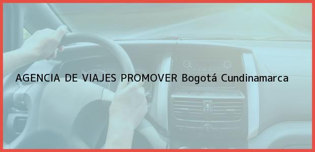 Teléfono, Dirección y otros datos de contacto para AGENCIA DE VIAJES PROMOVER, Bogotá, Cundinamarca, Colombia