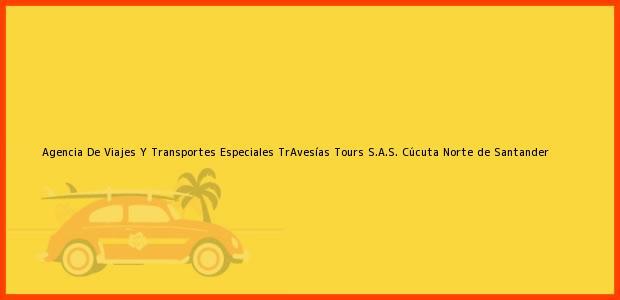Teléfono, Dirección y otros datos de contacto para Agencia De Viajes Y Transportes Especiales TrAvesías Tours S.A.S., Cúcuta, Norte de Santander, Colombia