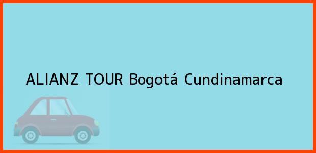 Teléfono, Dirección y otros datos de contacto para ALIANZ TOUR, Bogotá, Cundinamarca, Colombia