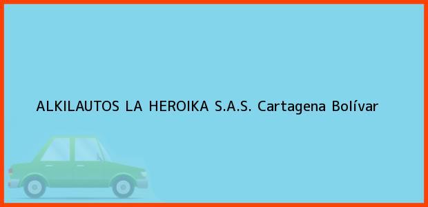 Teléfono, Dirección y otros datos de contacto para ALKILAUTOS LA HEROIKA S.A.S., Cartagena, Bolívar, Colombia