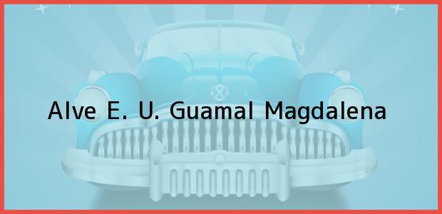 Teléfono, Dirección y otros datos de contacto para Alve E. U., Guamal, Magdalena, Colombia