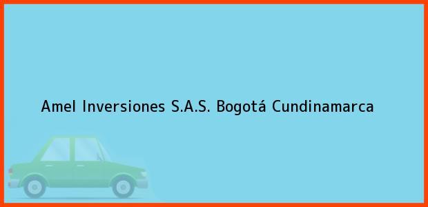 Teléfono, Dirección y otros datos de contacto para Amel Inversiones S.A.S., Bogotá, Cundinamarca, Colombia