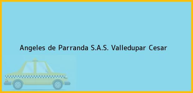 Teléfono, Dirección y otros datos de contacto para Angeles de Parranda S.A.S., Valledupar, Cesar, Colombia