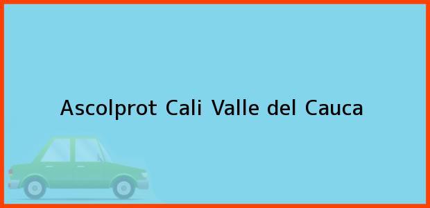 Teléfono, Dirección y otros datos de contacto para ascolprot, Cali, Valle del Cauca, Colombia