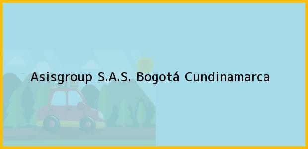 Teléfono, Dirección y otros datos de contacto para Asisgroup S.A.S., Bogotá, Cundinamarca, Colombia