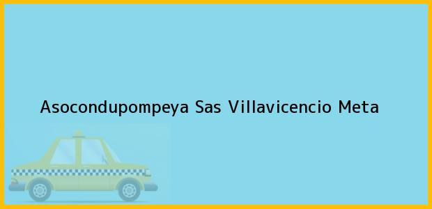 Teléfono, Dirección y otros datos de contacto para Asocondupompeya Sas, Villavicencio, Meta, Colombia
