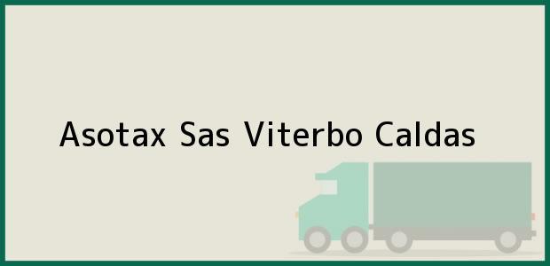 Teléfono, Dirección y otros datos de contacto para Asotax Sas, Viterbo, Caldas, Colombia