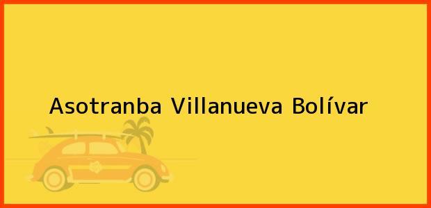 Teléfono, Dirección y otros datos de contacto para Asotranba, Villanueva, Bolívar, Colombia