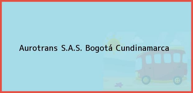 Teléfono, Dirección y otros datos de contacto para Aurotrans S.A.S., Bogotá, Cundinamarca, Colombia