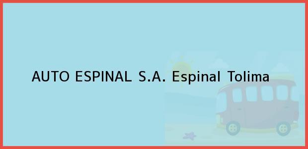 Teléfono, Dirección y otros datos de contacto para AUTO ESPINAL S.A., Espinal, Tolima, Colombia