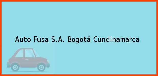 Teléfono, Dirección y otros datos de contacto para Auto Fusa S.A., Bogotá, Cundinamarca, Colombia