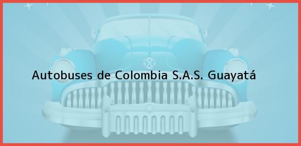 Teléfono, Dirección y otros datos de contacto para Autobuses de Colombia S.A.S., Guayatá, , Colombia