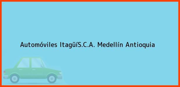 Teléfono, Dirección y otros datos de contacto para Automóviles ItagüíS.C.A., Medellín, Antioquia, Colombia