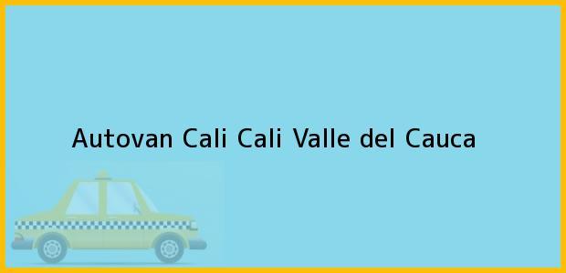 Teléfono, Dirección y otros datos de contacto para Autovan Cali, Cali, Valle del Cauca, Colombia