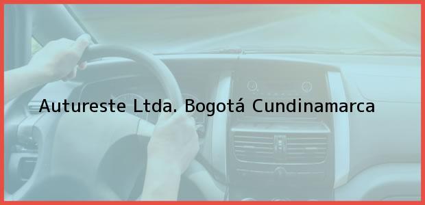 Teléfono, Dirección y otros datos de contacto para Autureste Ltda., Bogotá, Cundinamarca, Colombia