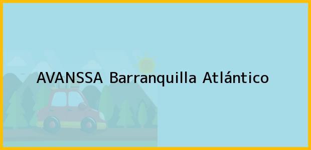 Teléfono, Dirección y otros datos de contacto para AVANSSA, Barranquilla, Atlántico, Colombia
