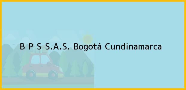 Teléfono, Dirección y otros datos de contacto para B P S S.A.S., Bogotá, Cundinamarca, Colombia