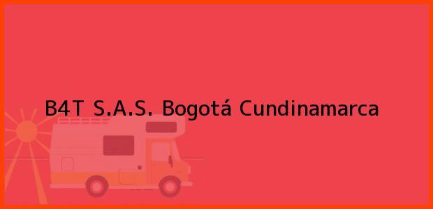 Teléfono, Dirección y otros datos de contacto para B4T S.A.S., Bogotá, Cundinamarca, Colombia