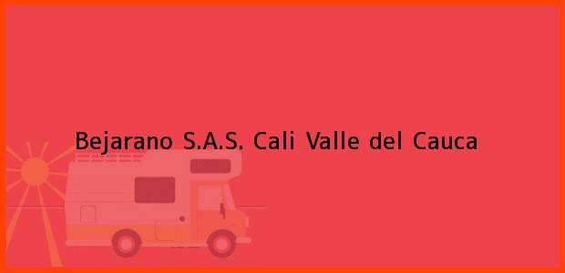 Teléfono, Dirección y otros datos de contacto para Bejarano S.A.S., Cali, Valle del Cauca, Colombia