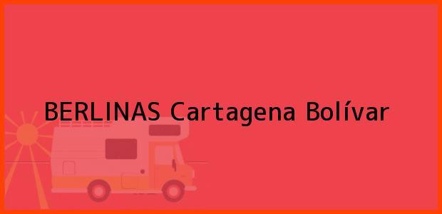 Teléfono, Dirección y otros datos de contacto para BERLINAS, Cartagena, Bolívar, Colombia