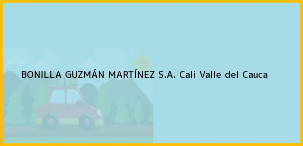 Teléfono, Dirección y otros datos de contacto para Bonilla Guzman Martinez S.A., Cali, Valle del Cauca, Colombia